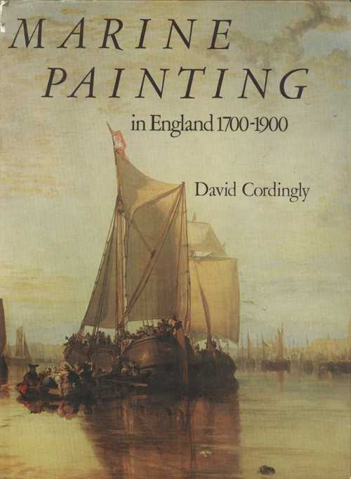 Marine Painting in England 1700-1900. David Cordingly book.