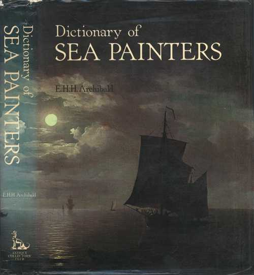 Marine Art Book. Dictionary of Sea Painters. Archibald