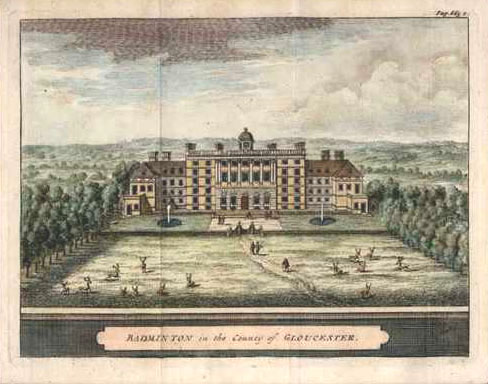 Badminton in the County of Gloucester. Beeverell c1727.