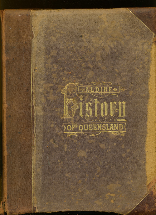 The Aldine History of Queensland by Morrison, c1888.