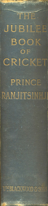 The Jubilee Book of Cricket by Prince Ranjitsinhji