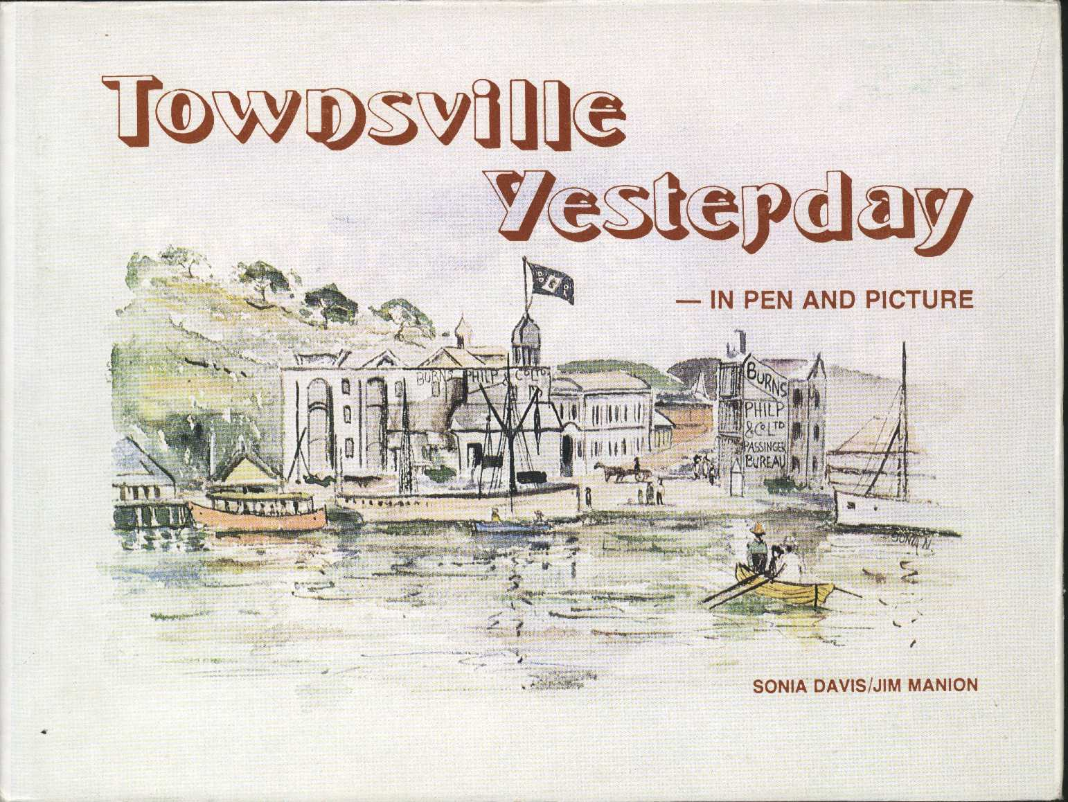Townsville book of historic images. Townsville Yesterday with illustrations. Jim Manion