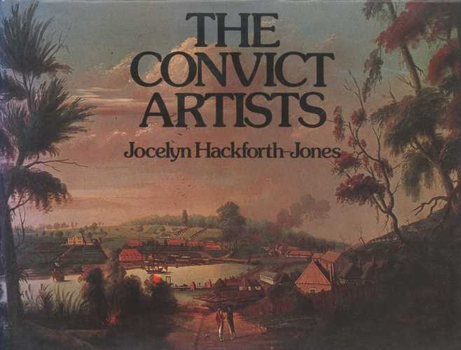 The Convict Artists. Hackforth-Jones. Early Australian Art book.