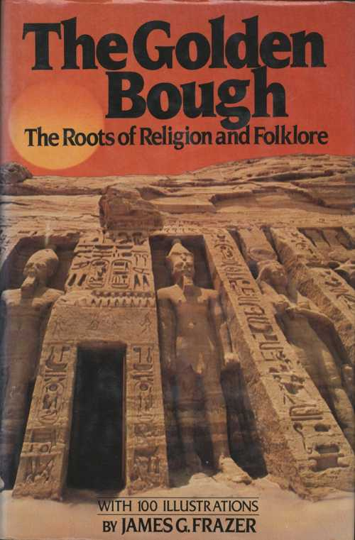 The Golden Bough. The Roots of Religion and Folklore. Frazer