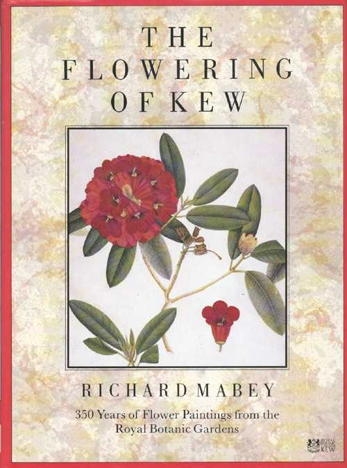 The Flowering of Kew Royal Botanic Gardens. Richard Mabey