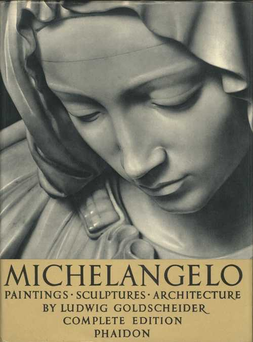 Michelangelo Paintings, Sculptures, Architecture. Book by Ludwig Goldscheider