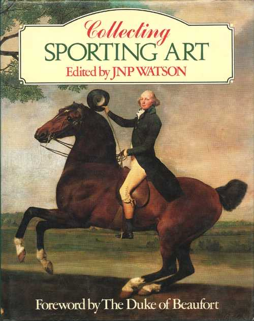 Collecting Sporting Art book by Watson. History, Artists, Processes.