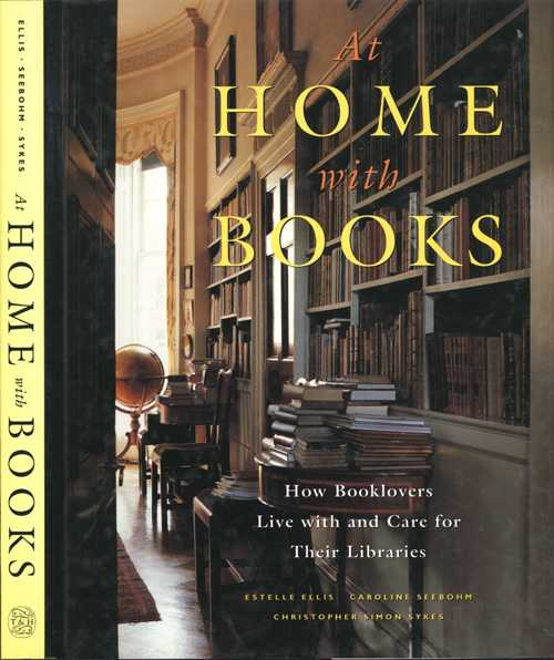 Books. At Home with Books. How Booklovers Live with and Care for Their Libraries