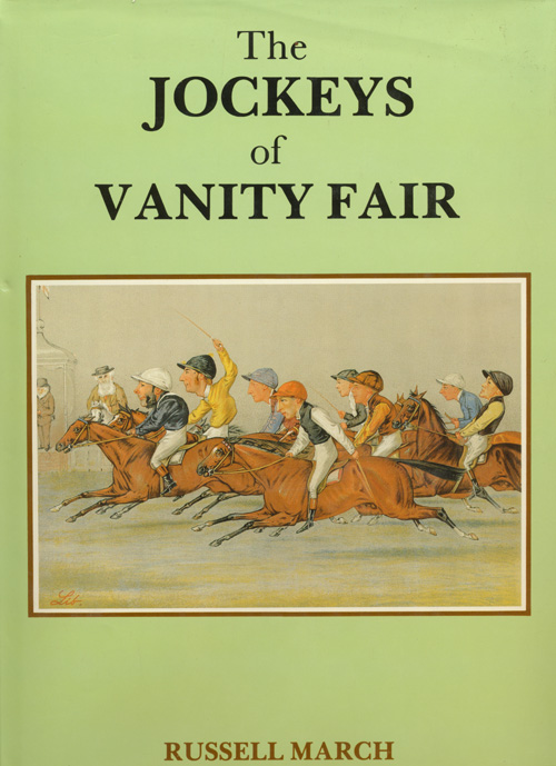The Jockeys of Vanity Fair. Russell March book.
